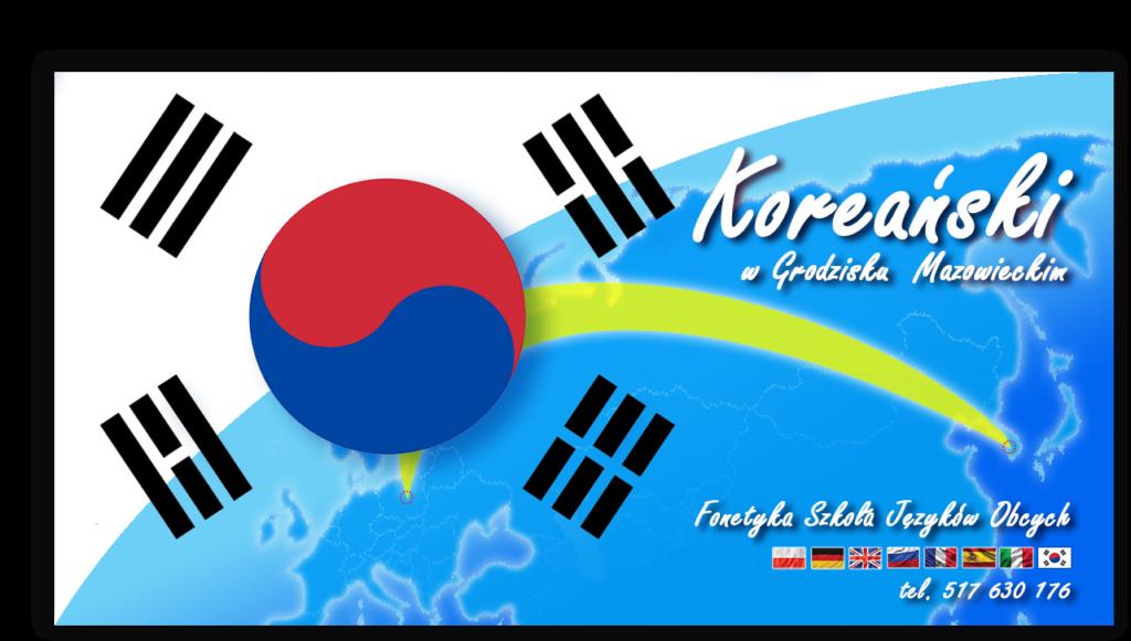 Nauka języka koreańskiego w Grodzisku Mazowieckim. Szkoła języków obcych Fonetyka, numer telefony 517 639 176 Flaga koreańska na tle mapy świata.